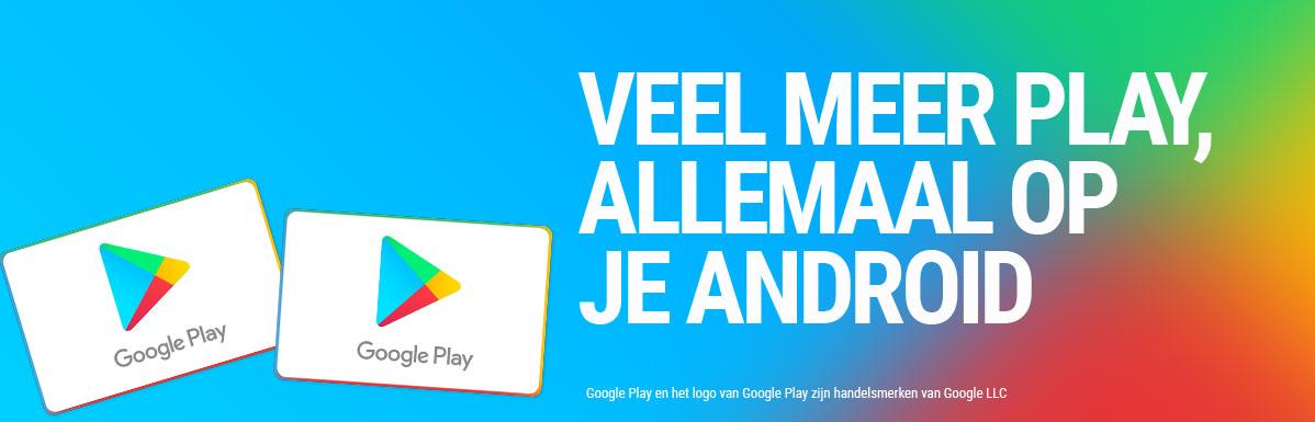 Veel meer play, allemaal op je Android